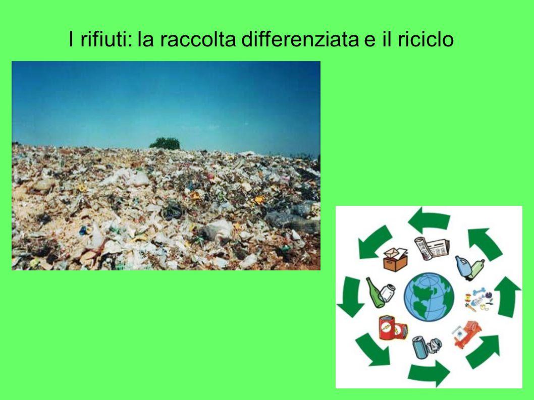 I rifiuti: la raccolta differenziata e il riciclo