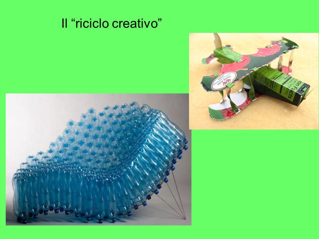 """Il """"riciclo creativo"""""""