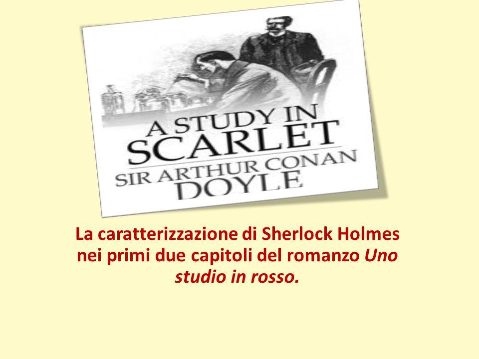 La caratterizzazione di Sherlock Holmes nei primi due capitoli del romanzo Uno studio in rosso.