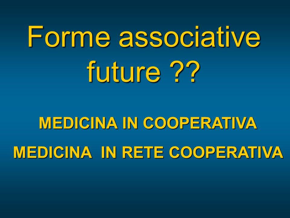Forme associative future MEDICINA IN COOPERATIVA MEDICINA IN RETE COOPERATIVA