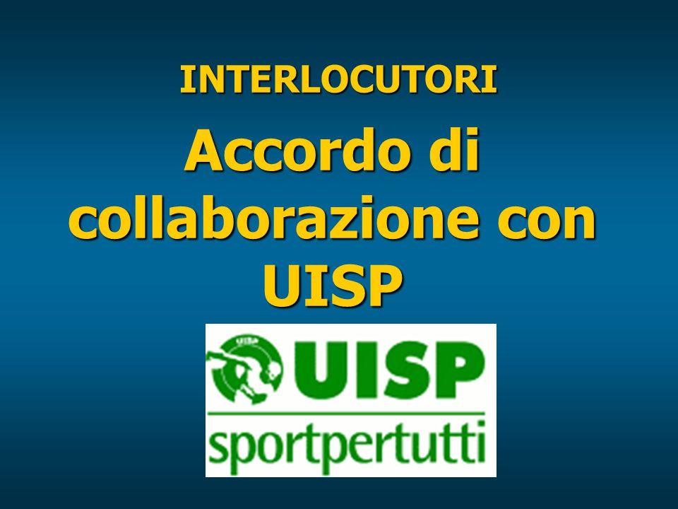 INTERLOCUTORI Accordo di collaborazione con UISP