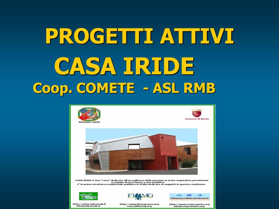 PROGETTI ATTIVI CASA IRIDE Coop. COMETE - ASL RMB