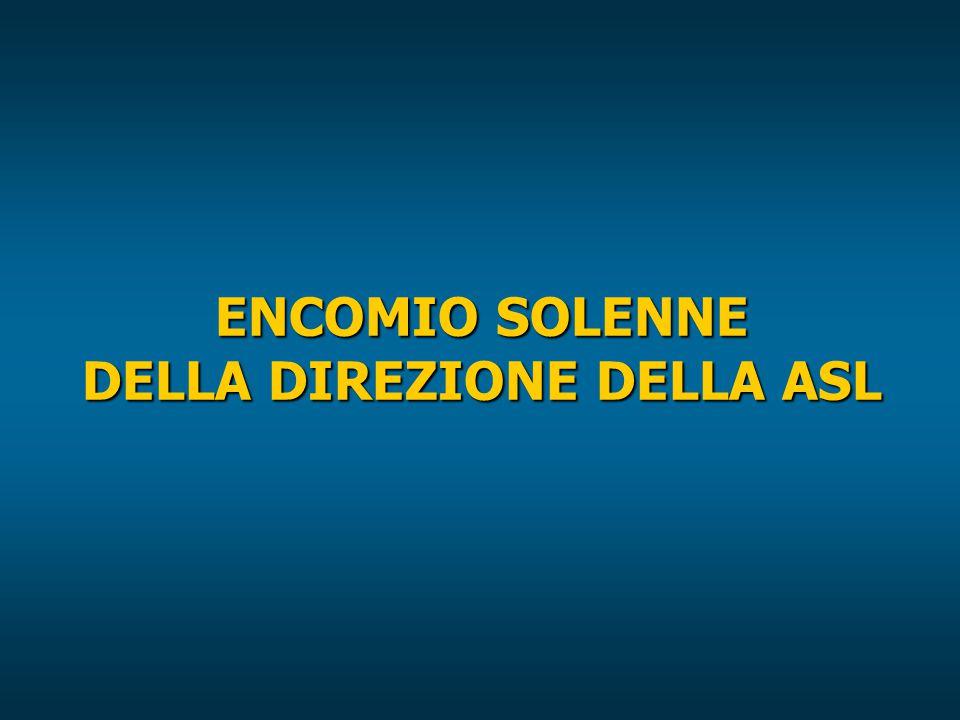 ENCOMIO SOLENNE DELLA DIREZIONE DELLA ASL