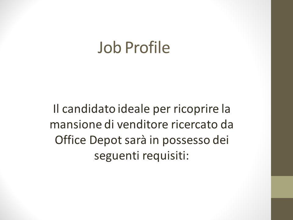 Job Profile Il candidato ideale per ricoprire la mansione di venditore ricercato da Office Depot sarà in possesso dei seguenti requisiti: