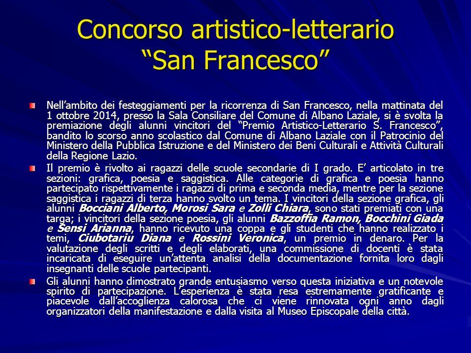Concorso artistico-letterario San Francesco Nell'ambito dei festeggiamenti per la ricorrenza di San Francesco, nella mattinata del 1 ottobre 2014, presso la Sala Consiliare del Comune di Albano Laziale, si è svolta la premiazione degli alunni vincitori del Premio Artistico-Letterario S.