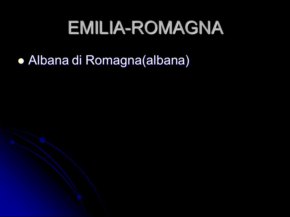 EMILIA-ROMAGNA Albana di Romagna(albana) Albana di Romagna(albana)