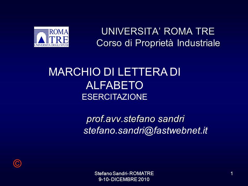 Stefano Sandri- ROMATRE 9-10- DICEMBRE 2010 2 Il problema riguarda la registrabilità come marchio di un segno rappresentato unicamente, senza alterazione grafica, da una lettera dell'alfabeto greco.