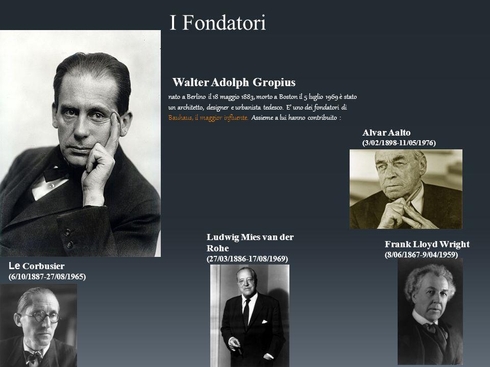 nato a Berlino il 18 maggio 1883, morto a Boston il 5 luglio 1969 è stato un architetto, designer e urbanista tedesco. E' uno dei fondatori di Bauhaus