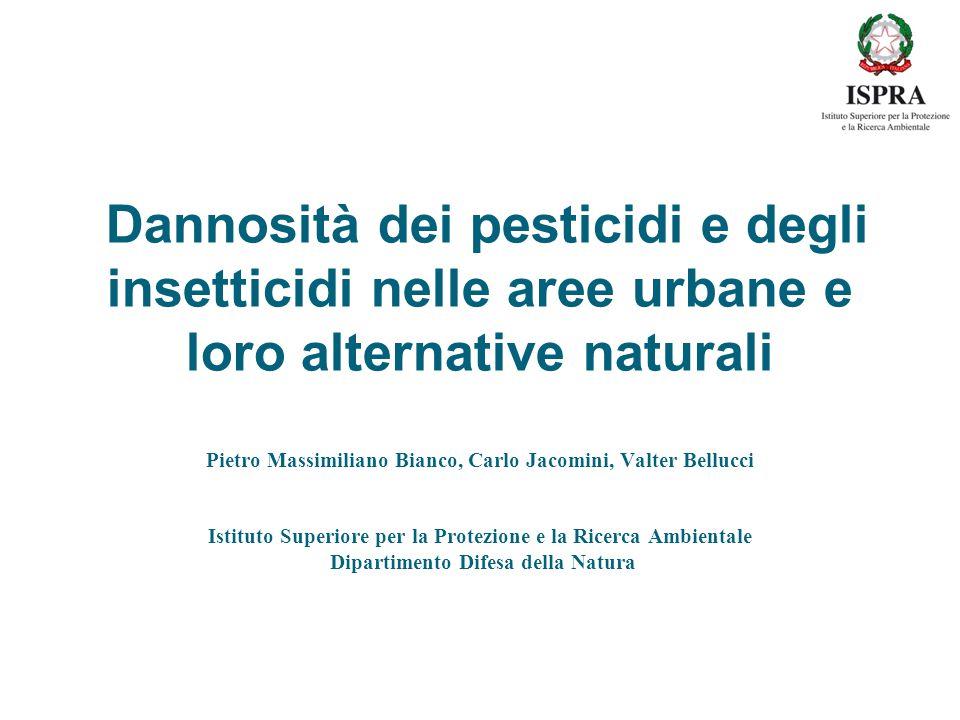 Dannosità dei pesticidi e degli insetticidi nelle aree urbane e loro alternative naturali Pietro Massimiliano Bianco, Carlo Jacomini, Valter Bellucci