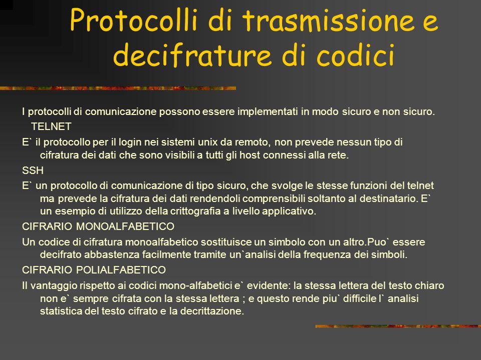 Protocolli di trasmissione e decifrature di codici I protocolli di comunicazione possono essere implementati in modo sicuro e non sicuro.