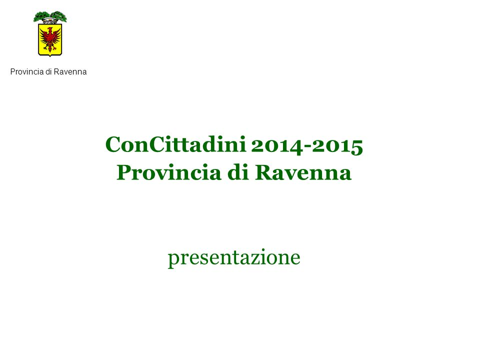 ConCittadini 2014-2015 Provincia di Ravenna presentazione Provincia di Ravenna