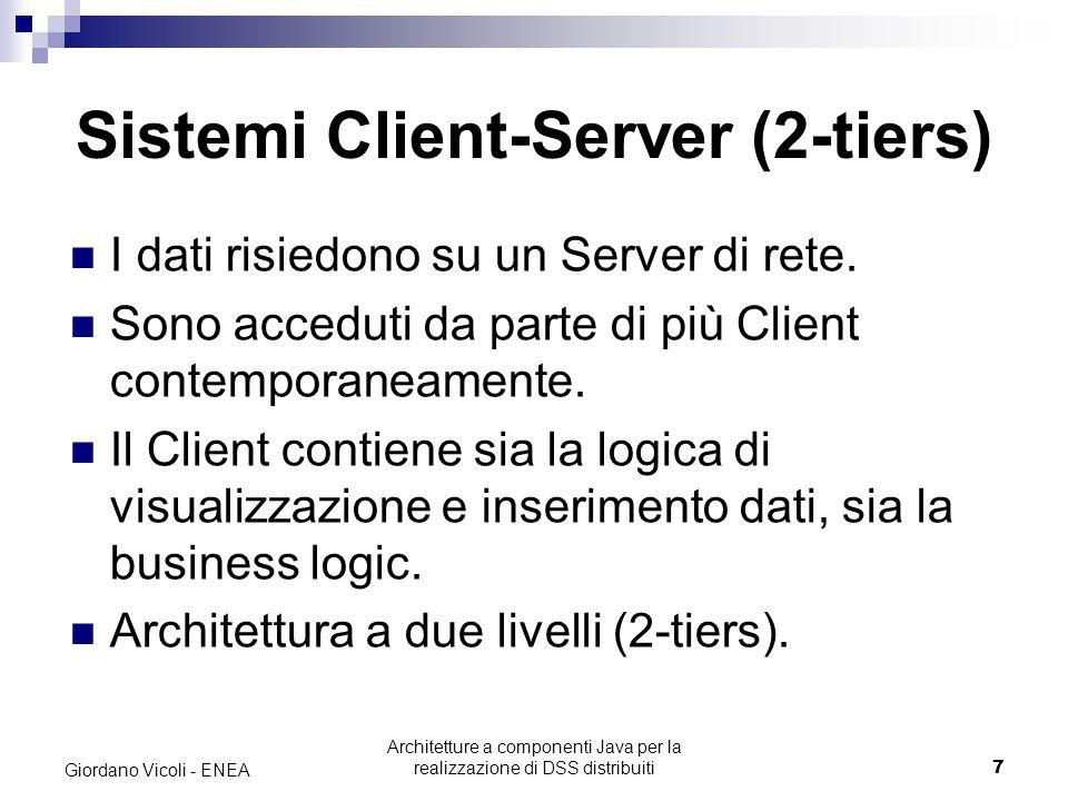 Architetture a componenti Java per la realizzazione di DSS distribuiti38 Giordano Vicoli - ENEA J2EE (Java 2 Enterprise Edition) Contiene classi e librerie per lo sviluppo di applicazioni distribuite.