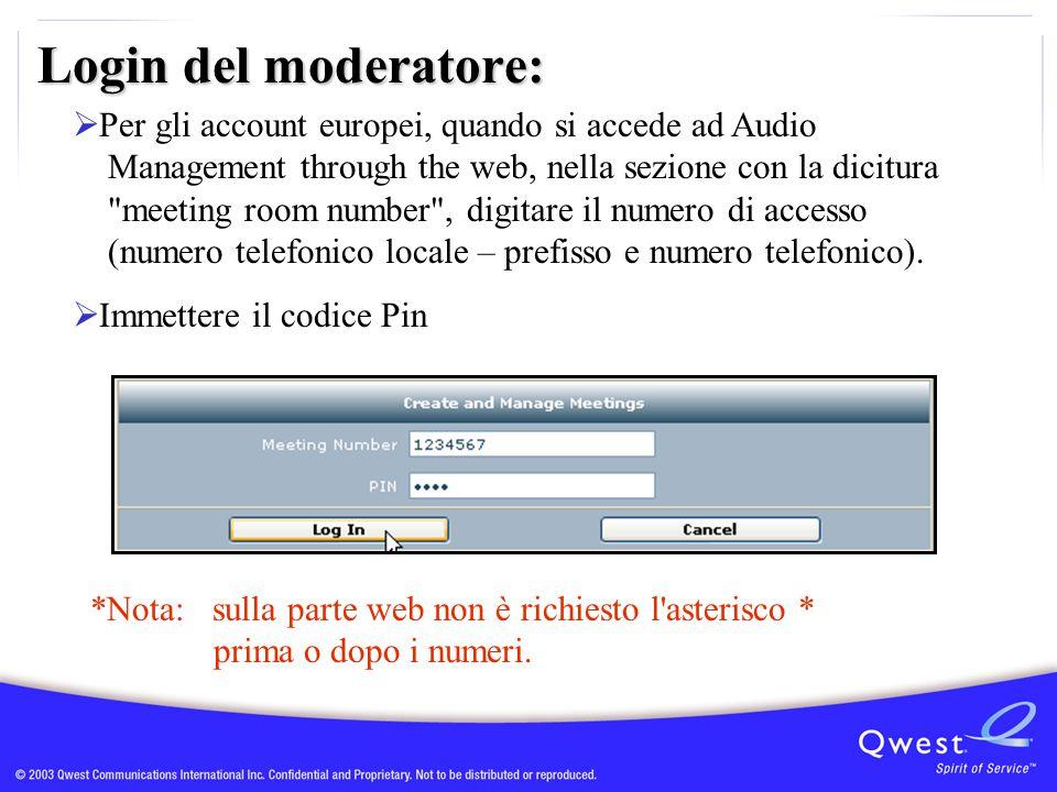 Login del moderatore:  Per gli account europei, quando si accede ad Audio Management through the web, nella sezione con la dicitura