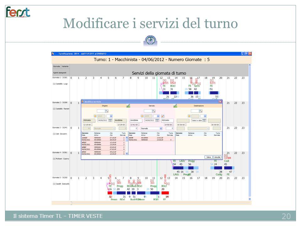 20 Modificare i servizi del turno Il sistema Timer TL – TIMER VESTE