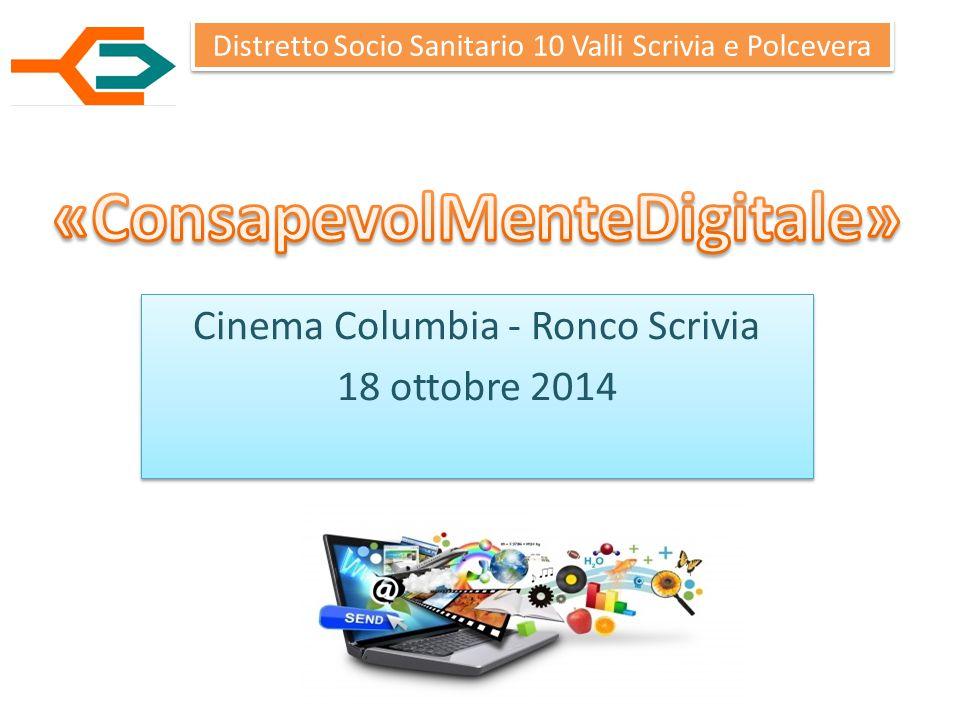 Cinema Columbia - Ronco Scrivia 18 ottobre 2014 Cinema Columbia - Ronco Scrivia 18 ottobre 2014 Distretto Socio Sanitario 10 Valli Scrivia e Polcevera