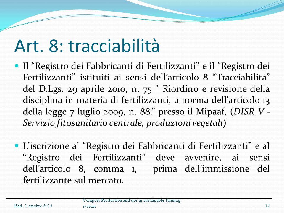 """Art. 8: tracciabilità Il """"Registro dei Fabbricanti di Fertilizzanti"""" e il """"Registro dei Fertilizzanti"""" istituiti ai sensi dell'articolo 8 """"Tracciabili"""