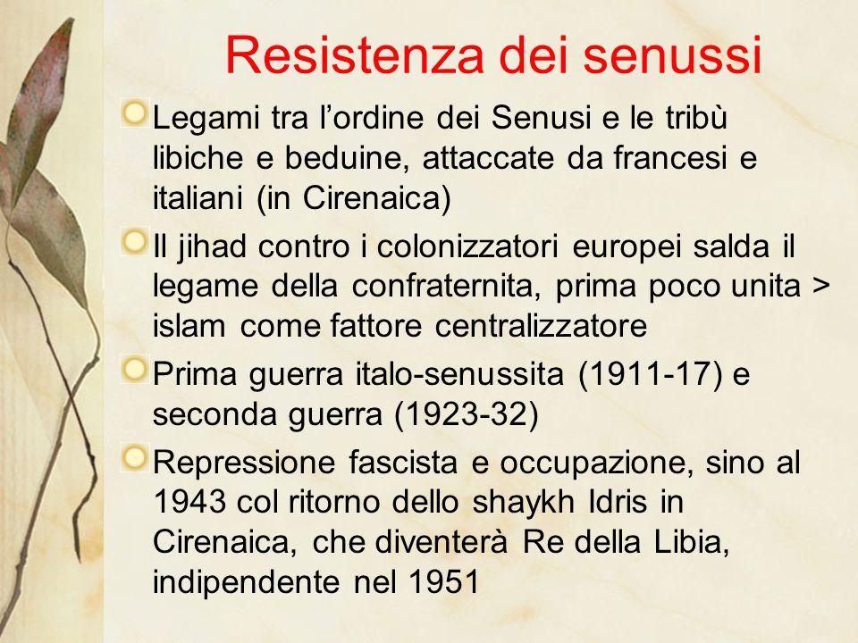 Resistenza dei senussi Legami tra l'ordine dei Senusi e le tribù libiche e beduine, attaccate da francesi e italiani (in Cirenaica) Il jihad contro i