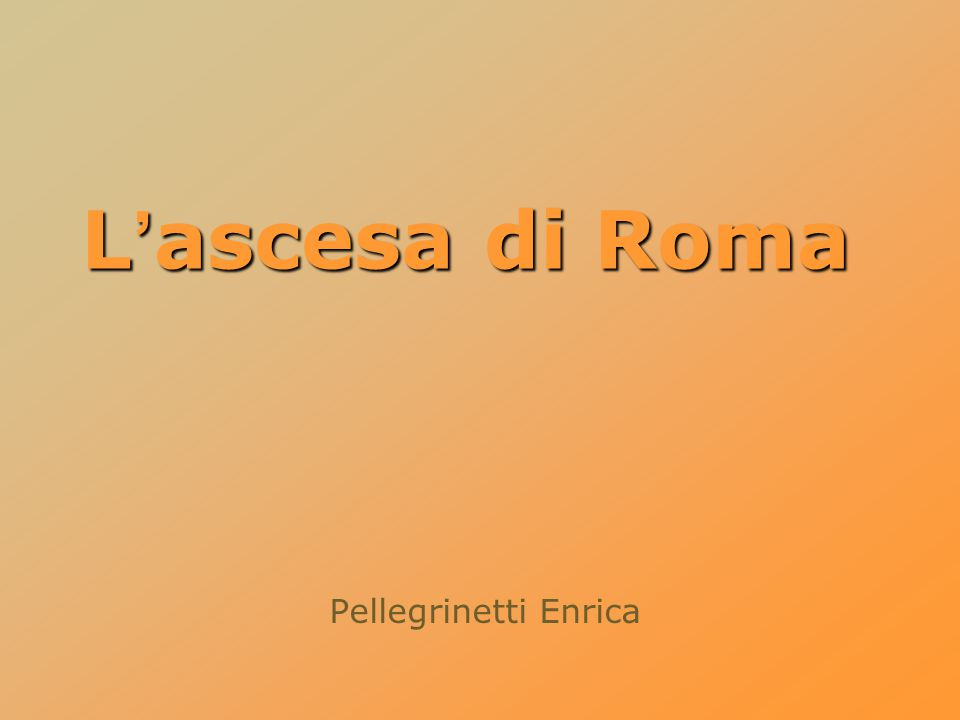 Pellegrinetti Enrica L'ascesa di Roma