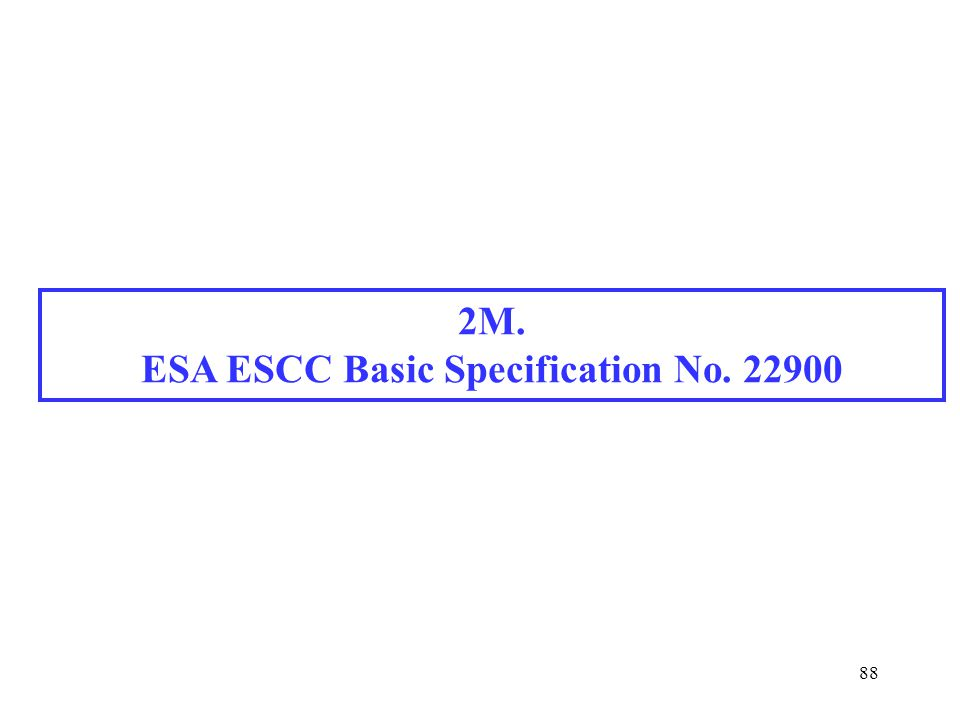 88 2M. ESA ESCC Basic Specification No. 22900