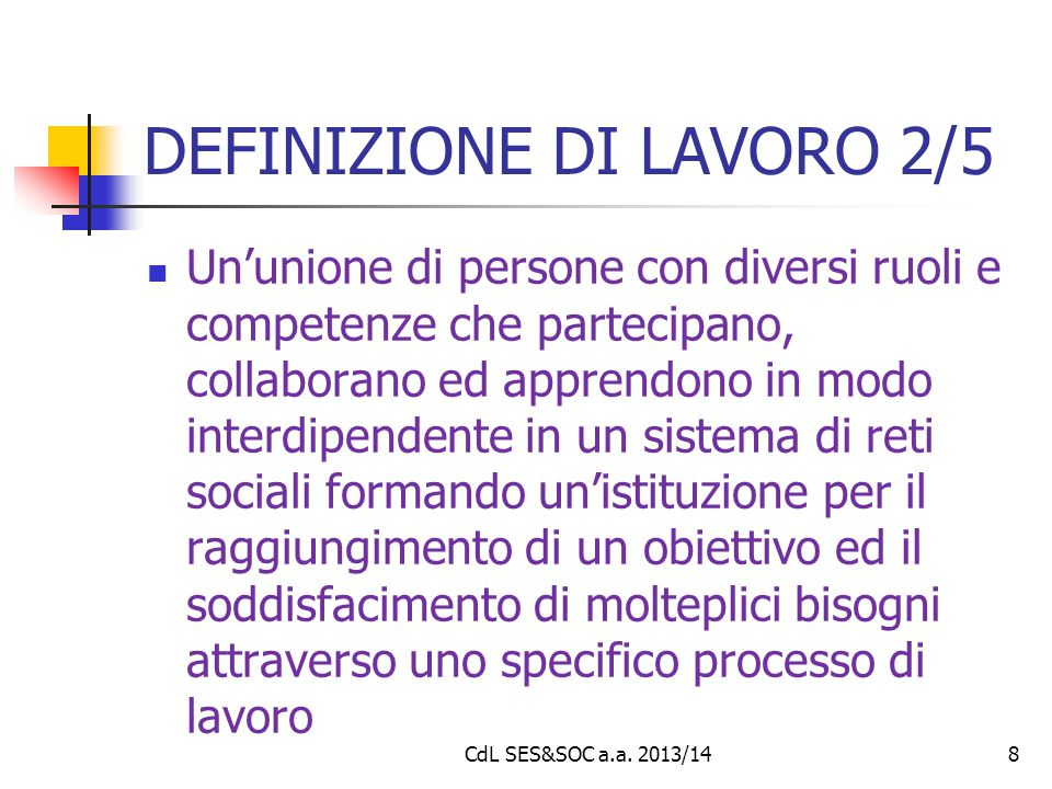 DEFINIZIONE DI LAVORO 2/5 Un'unione di persone con diversi ruoli e competenze che partecipano, collaborano ed apprendono in modo interdipendente in un