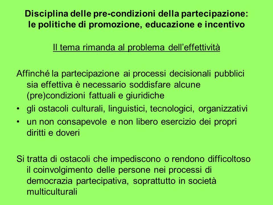 L'educazione alla cittadinanza - La mediazione culturale Attraverso il coinvolgimento nei processi partecipativi il non-cittadino può rafforzare la consapevolezza dei valori, dei diritti e dei doveri legati all'acquisto formale della cittadinanza il cittadino può vivere più concretamente l'appartenenza alla propria comunità