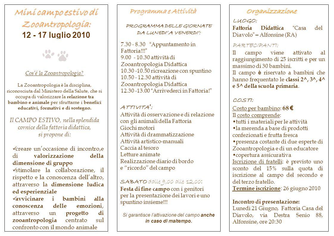 Programma e Attività Mini campo estivo di Zooantropologia: 12 - 17 luglio 2010 Cos'é la Zooantropologia.