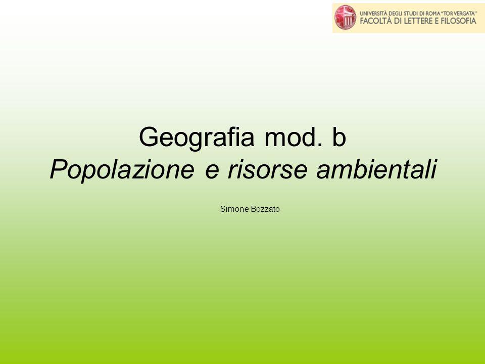 Geografia mod. b Popolazione e risorse ambientali Simone Bozzato