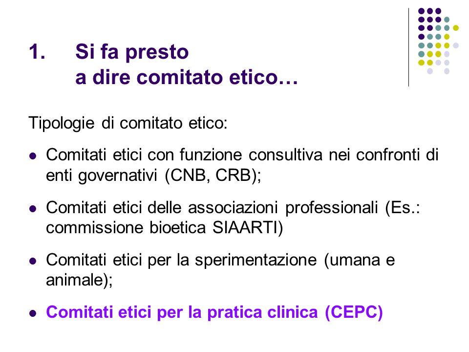 Da dove spuntano i comitati etici.