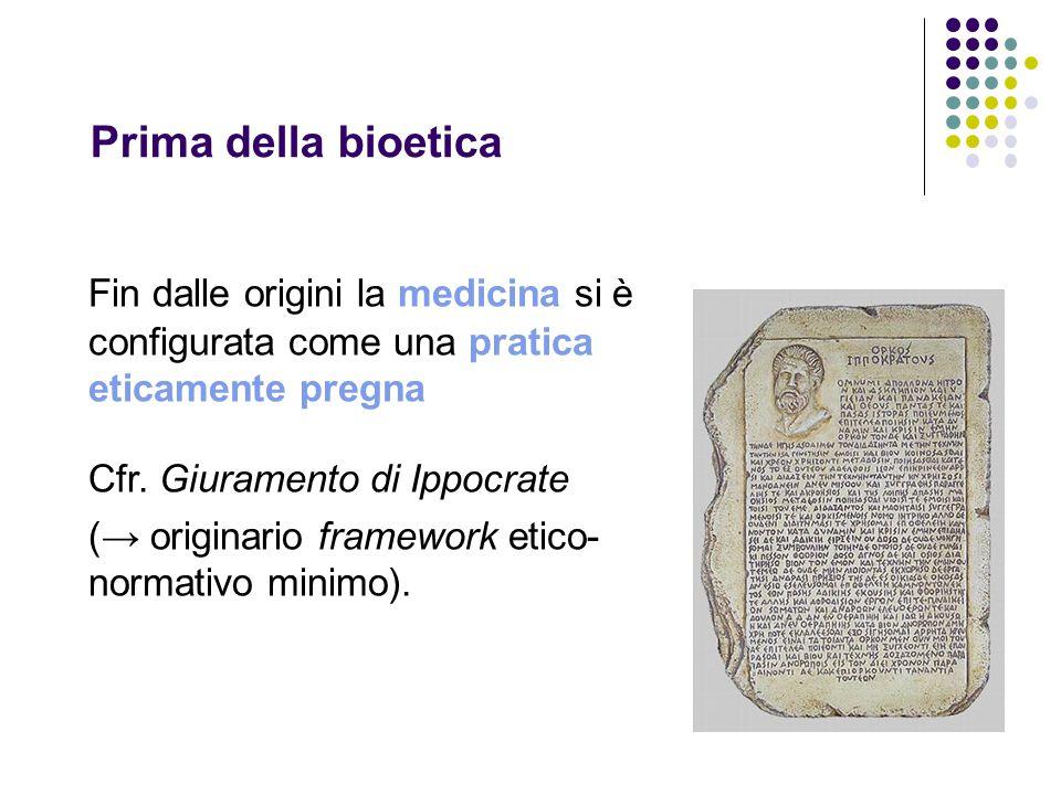 Prima della bioetica Fin dalle origini la medicina si è configurata come una pratica eticamente pregna Cfr.