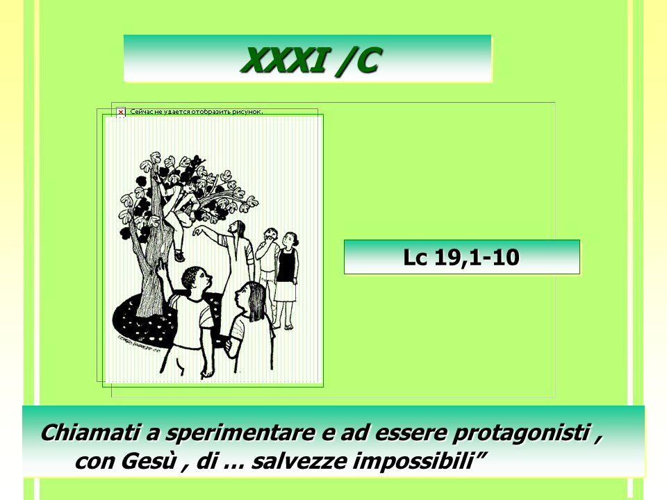 """XXXI /C Lc 19,1-10 Chiamati a sperimentare e ad essere protagonisti, con Gesù, di … salvezze impossibili"""""""