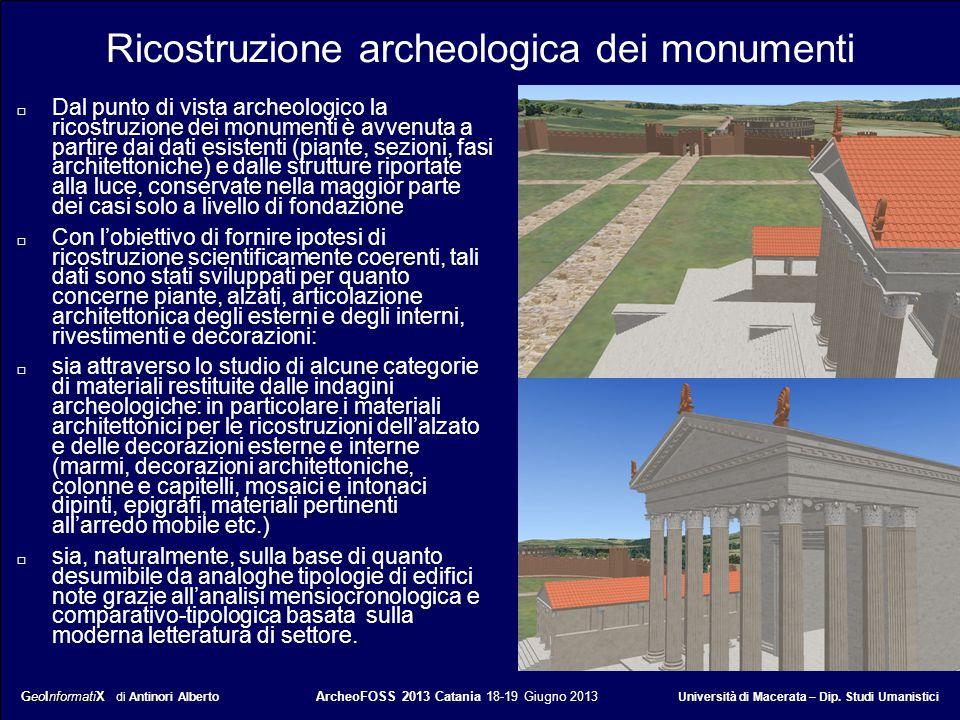 GeoInformatiX GeoInformatiX di Antinori Alberto ArcheoFOSS 2013 Catania 18-19 Giugno 2013 Università di Macerata – Dip. Studi Umanistici Ricostruzione