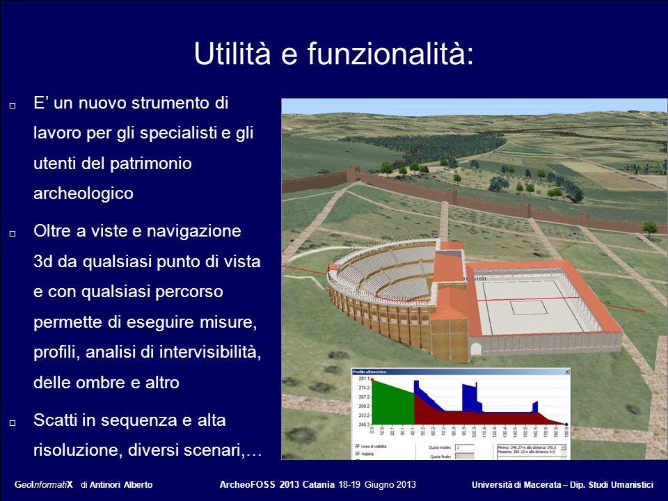 GeoInformatiX GeoInformatiX di Antinori Alberto ArcheoFOSS 2013 Catania 18-19 Giugno 2013 Università di Macerata – Dip. Studi Umanistici Utilità e fun