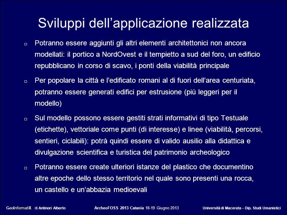 GeoInformatiX GeoInformatiX di Antinori Alberto ArcheoFOSS 2013 Catania 18-19 Giugno 2013 Università di Macerata – Dip. Studi Umanistici Sviluppi dell