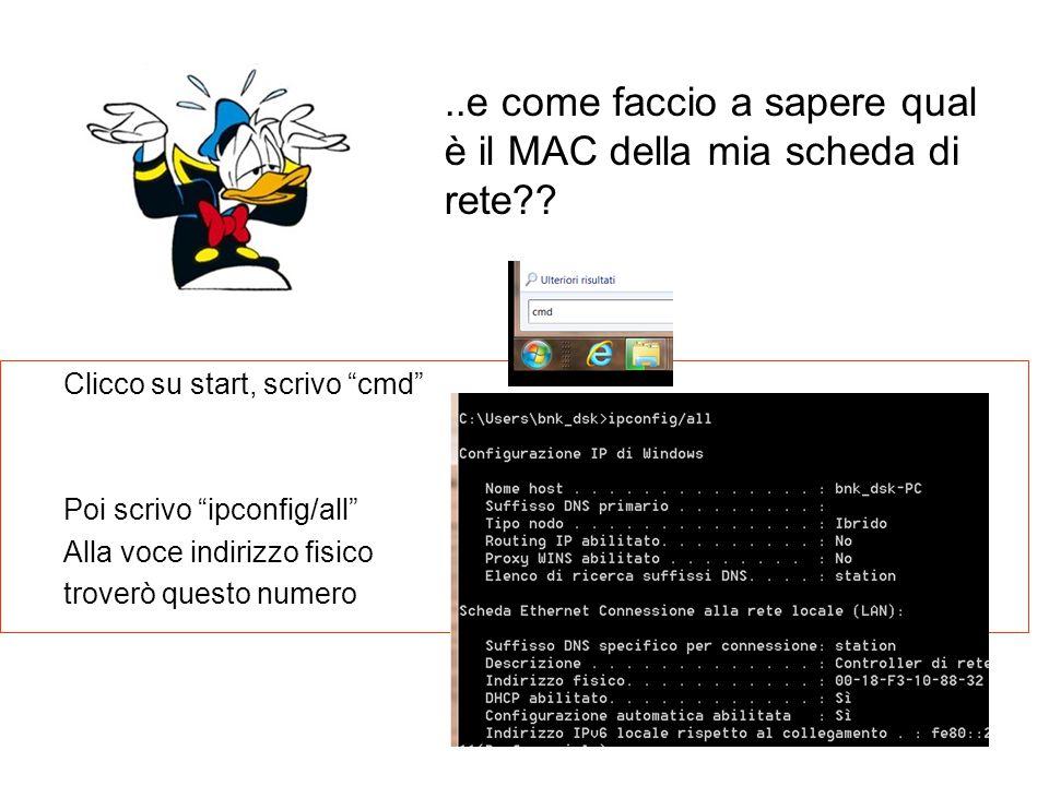 2..e come faccio a sapere qual è il MAC della mia scheda di rete?.