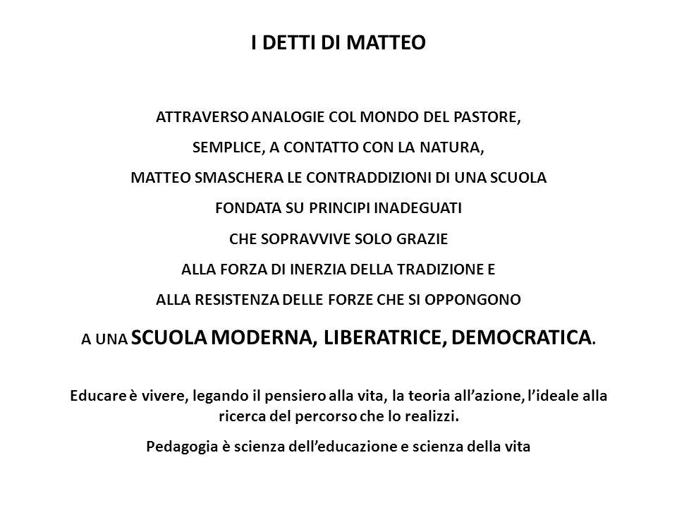 I DETTI DI MATTEO ATTRAVERSO ANALOGIE COL MONDO DEL PASTORE, SEMPLICE, A CONTATTO CON LA NATURA, MATTEO SMASCHERA LE CONTRADDIZIONI DI UNA SCUOLA FOND
