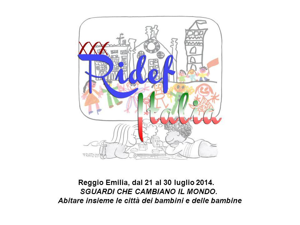 Reggio Emilia, dal 21 al 30 luglio 2014. SGUARDI CHE CAMBIANO IL MONDO. Abitare insieme le città dei bambini e delle bambine