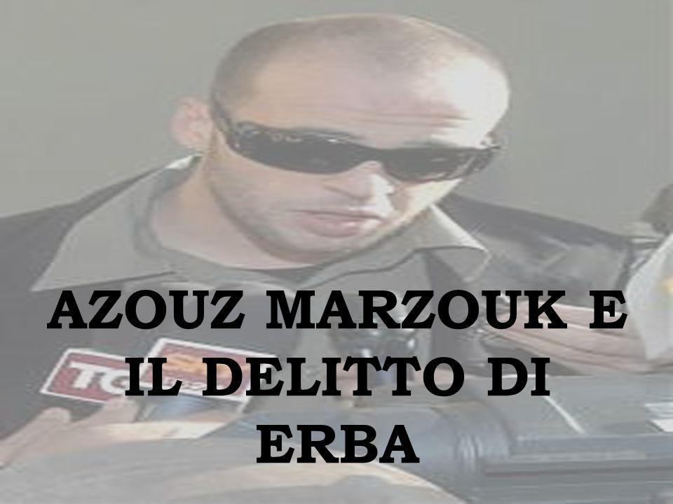 AZOUZ MARZOUK E IL DELITTO DI ERBA