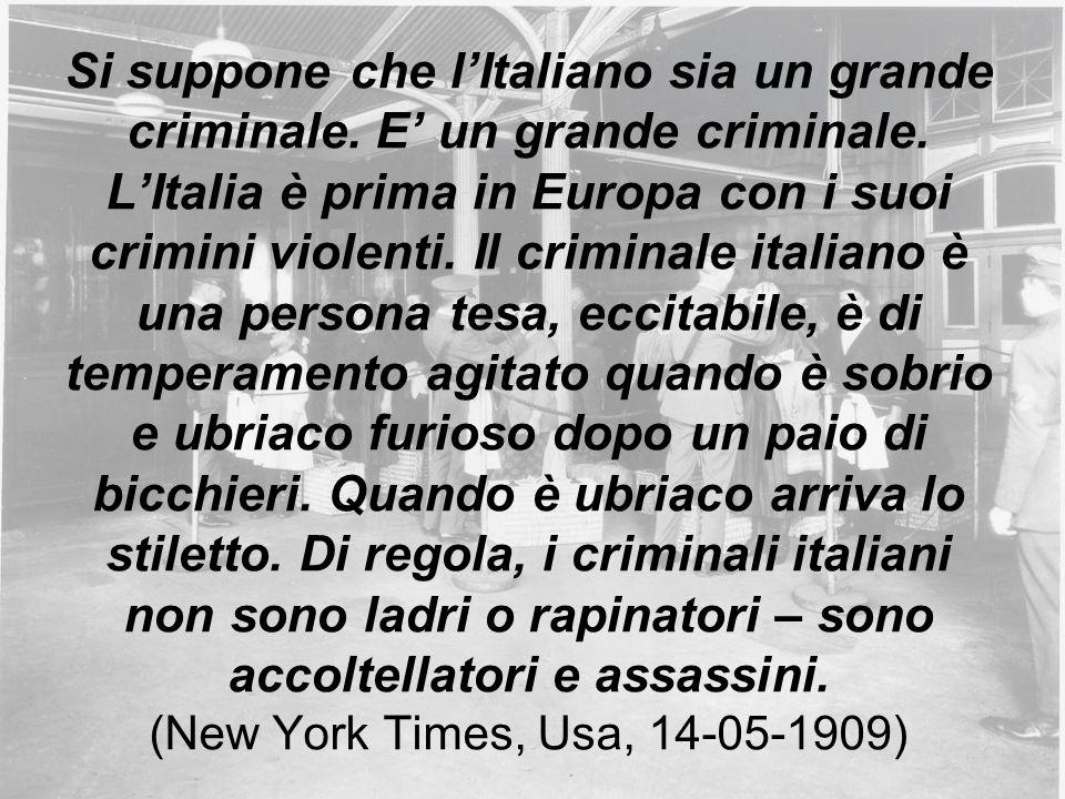 Si suppone che l'Italiano sia un grande criminale.