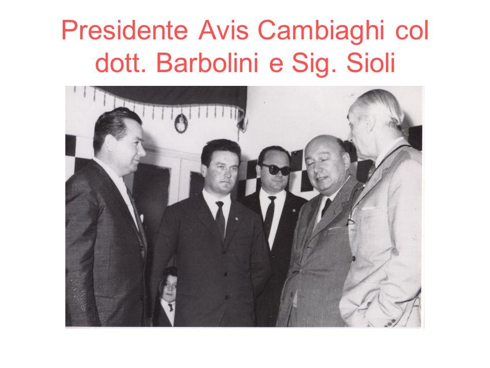 Presidente Avis Cambiaghi col dott. Barbolini e Sig. Sioli