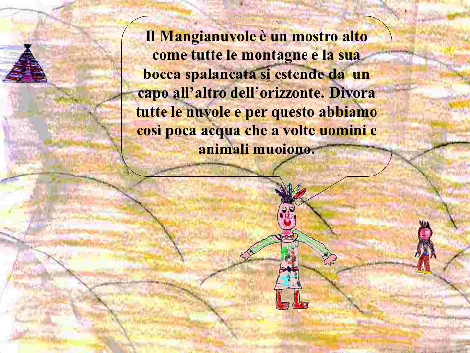 Il Mangianuvole è un mostro alto come tutte le montagne e la sua bocca spalancata si estende da un capo all'altro dell'orizzonte. Divora tutte le nuvo
