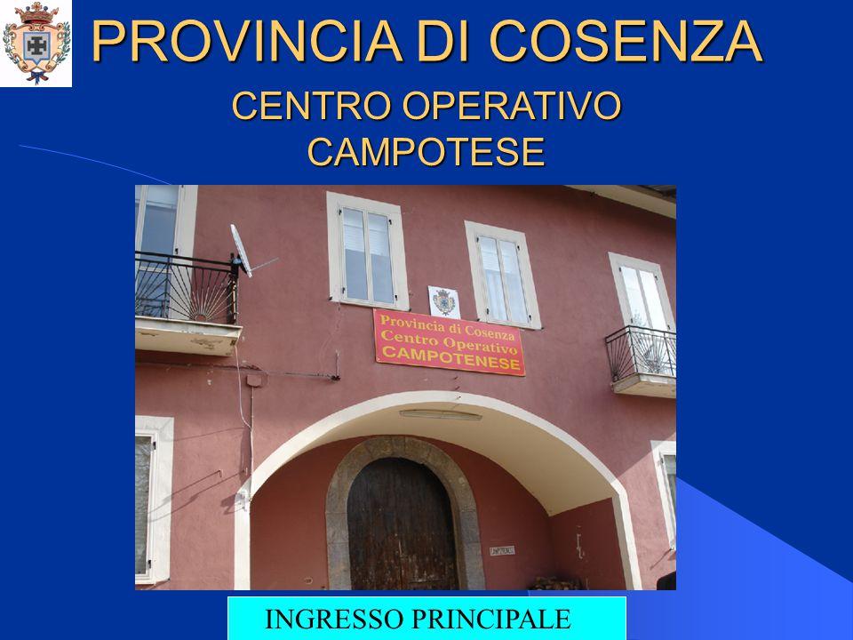 PROVINCIA DI COSENZA CENTRO OPERATIVO CAMPOTESE INGRESSO PRINCIPALE
