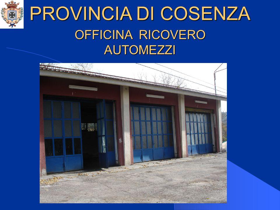 PROVINCIA DI COSENZA OFFICINA RICOVERO AUTOMEZZI
