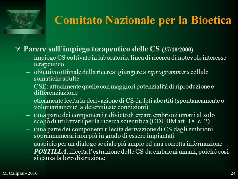 M. Calipari - 201024 Comitato Nazionale per la Bioetica  Parere sull'impiego terapeutico delle CS (27/10/2000) –impiego CS coltivate in laboratorio: