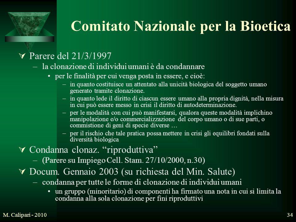 M. Calipari - 201034 Comitato Nazionale per la Bioetica  Parere del 21/3/1997 –la clonazione di individui umani è da condannare per le finalità per c