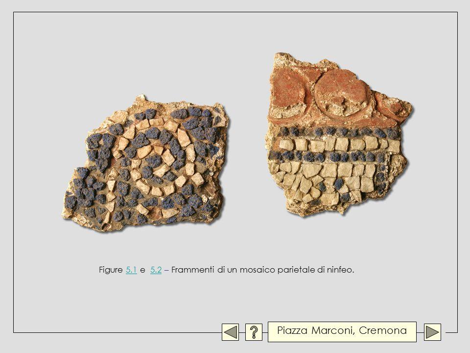 Figure 5.1 e 5.2 – Frammenti di un mosaico parietale di ninfeo.5.15.2 Piazza Marconi, Cremona