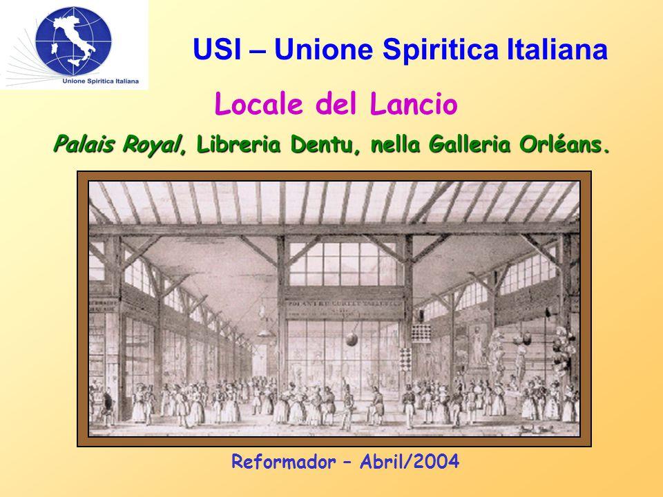USI – Unione Spiritica Italiana Locale del Lancio Palais Royal, Libreria Dentu, nella Galleria Orléans. Reformador – Abril/2004