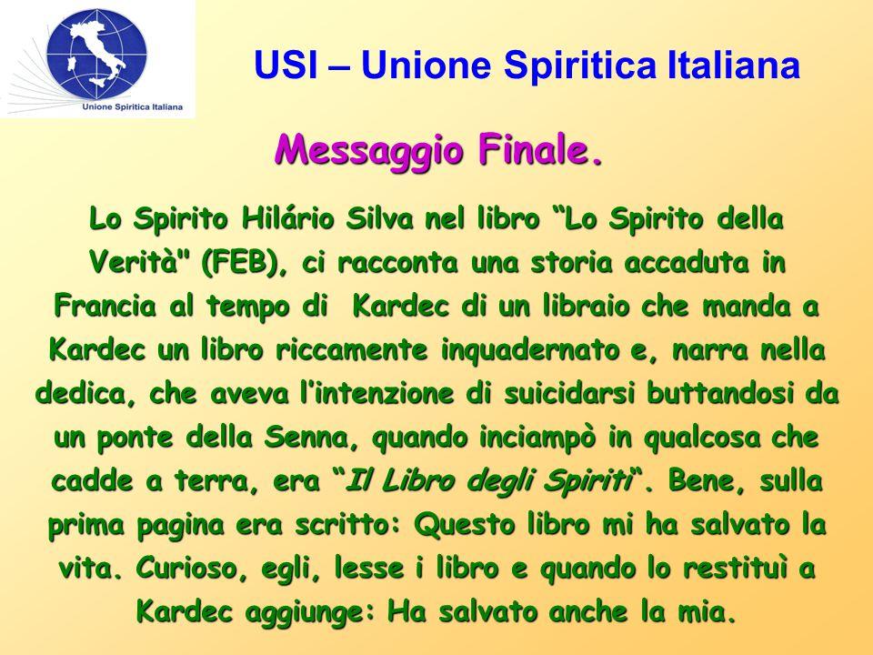 """USI – Unione Spiritica Italiana Messaggio Finale. Lo Spirito Hilário Silva nel libro """"Lo Spirito della Verità"""