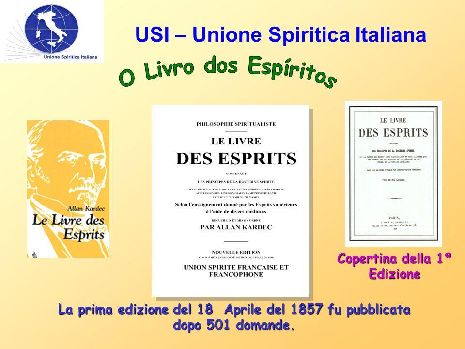 USI – Unione Spiritica Italiana Copertina della 1ª Edizione La prima edizione del 18 Aprile del 1857 fu pubblicata dopo 501 domande.