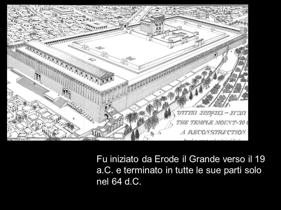 Fu iniziato da Erode il Grande verso il 19 a.C. e terminato in tutte le sue parti solo nel 64 d.C.
