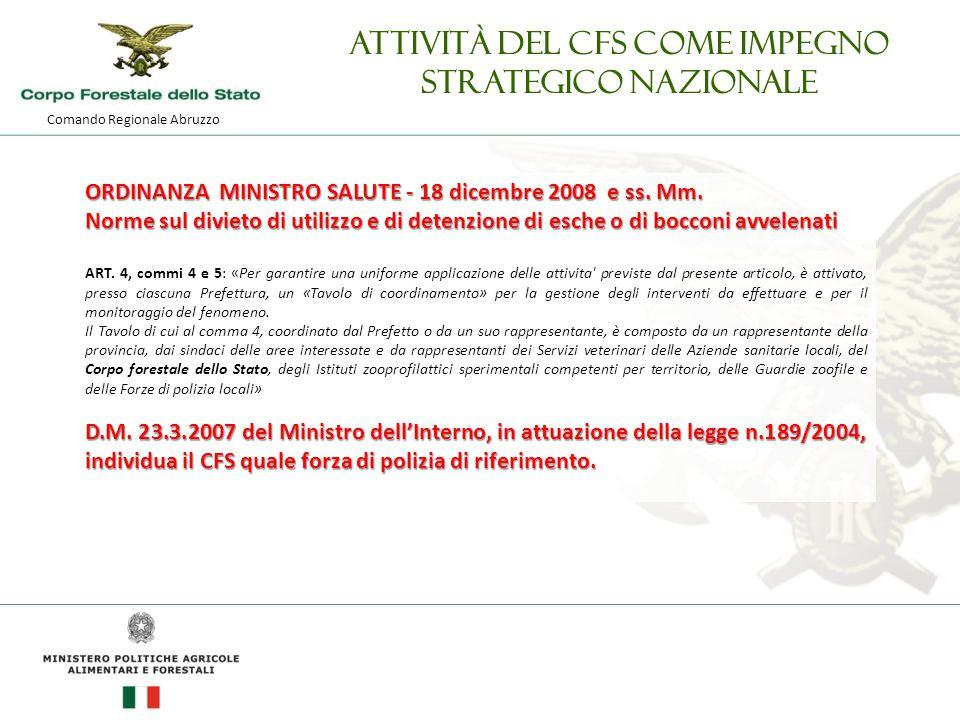 Comando Regionale Abruzzo Attività del CFS come impegno strategico nazionale ORDINANZA MINISTRO SALUTE - 18 dicembre 2008 e ss.